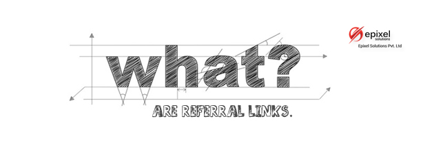 Referral Links Explained