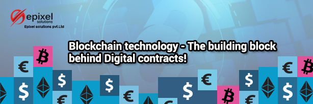 Blockchain technology - The building block behind Digital contracts