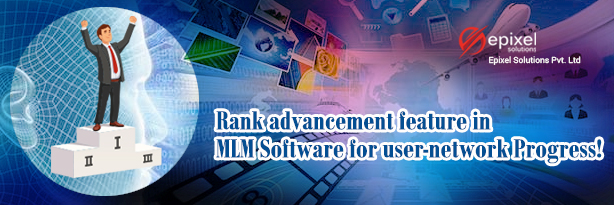 Rank advancement feature in MLM Software for user-network Progress