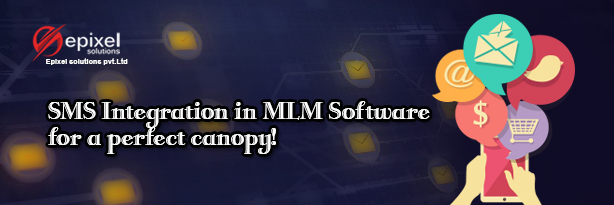 SMS Integration in MLM Software for a perfect canopy
